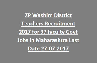 ZP Washim District Teachers Recruitment 2017 for 37 faculty Govt Jobs in Maharashtra Last Date 27-07-2017