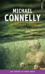Le dernier coyote ~ Michael Connelly
