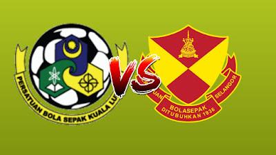 Live Streaming Kuala Lumpur vs Selangor Liga Super 10 Mac 2019