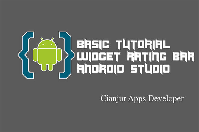 Tutorial dasar cara membuat RatingBar Material Design pada android studio, start, rating, setOnRatingBarChangeListener, onClickListener, java programming, android studio. Dari WILDAN TECHNO ART.