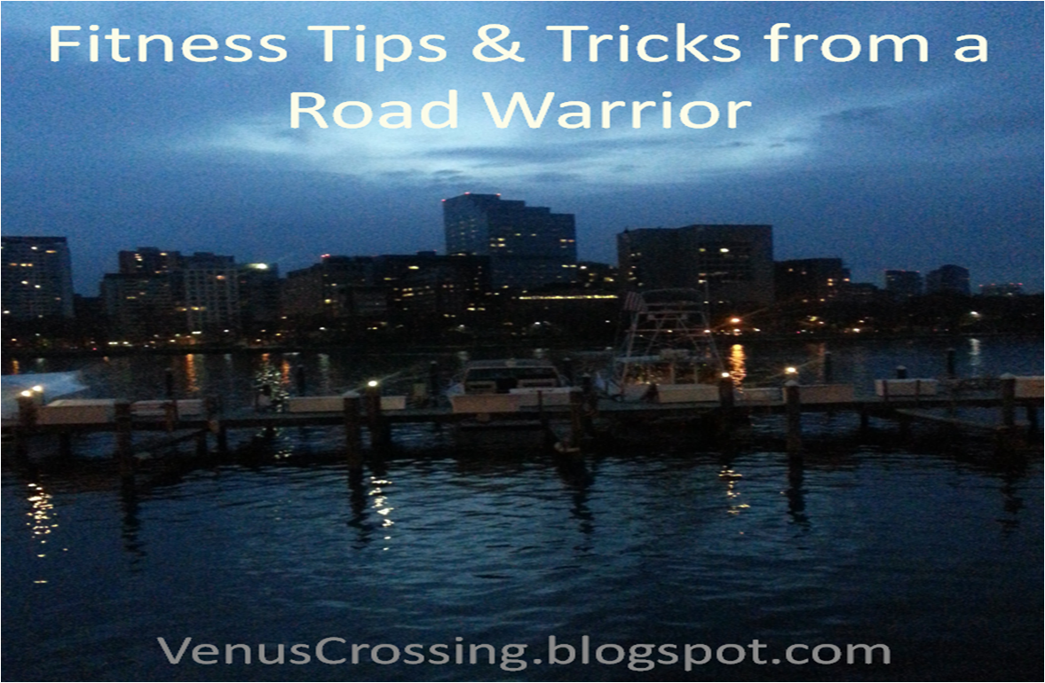 Venus Crossing With Liss Fitness Tips And Tricks From A Road Warrio