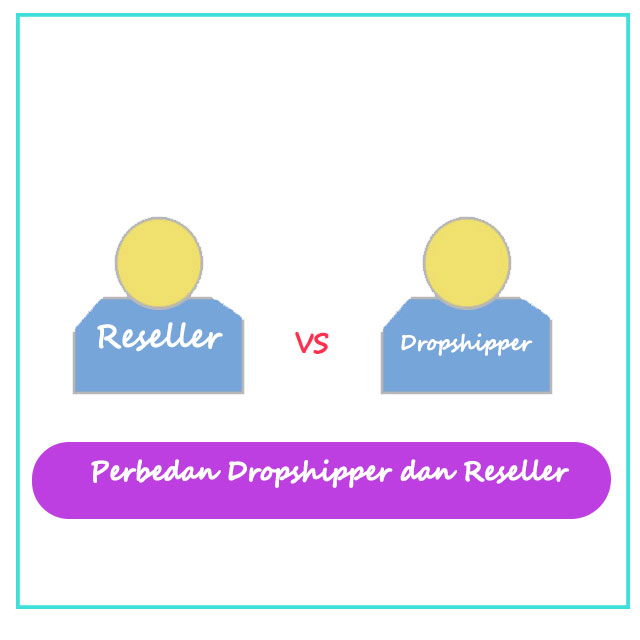Perbedaan Dropshipper dan Reseller