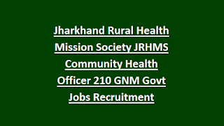 Jharkhand JRHMS Community Health Officer 210 GNM Govt Jobs Recruitment Exam Notification 2018