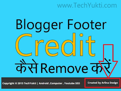 Blogger Footer Credit Kaise Remove Kare