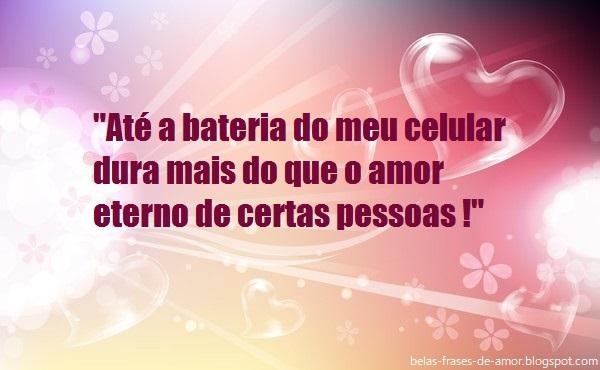 """A Cada Dia Que Nasce O Meu Amor Por Você Fica Mais Forte: Belas Frases De Amor: """"Até A Bateria Do Meu Celular Dura"""