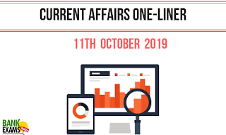 Current Affairs One-Liner: 11th October 2019