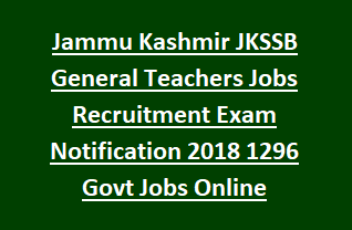 Jammu Kashmir JKSSB General Teachers Jobs Recruitment Exam Notification 2018 1296 Govt Jobs Online Exam Pattern, Syllabus