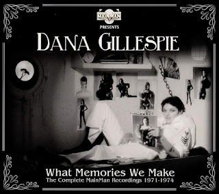 Dana Gillespie's What Memories We Make: Complete Mainman Recordings 1971-1974