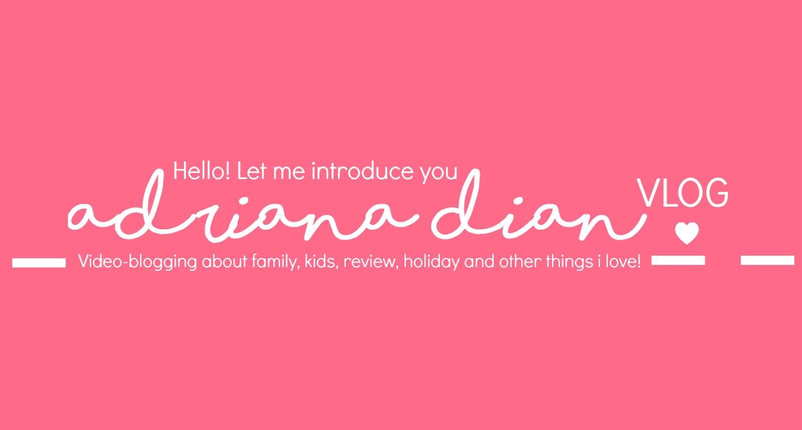 Adriana Dian Vlog