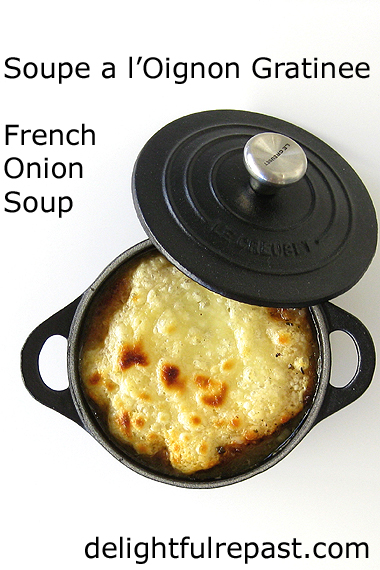 French Onion Soup - and How to Caramelize Onions - Soupe a l'Oignon Gratinee (this photo - soup in Le Creuset enameled cast iron mini cocotte) / www.delightfulrepast.com