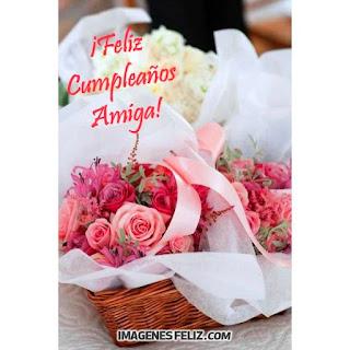 Feliz Cumpleaños Amiga. Tarjetas y postales con flores. Canasto lleno de rosas