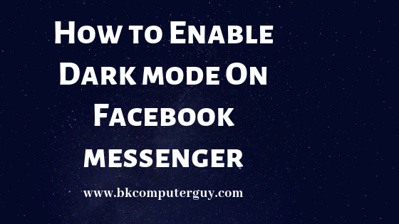 How to enable Dark Mode in Facebook Messenger