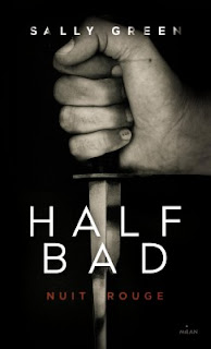 Half bad tome 2 : nuit rouge