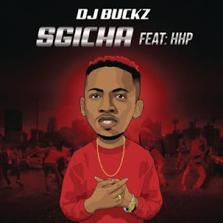 DJ Buckz Feat. HHP – Sgicha
