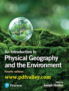 An Introduction to Physical Geography and the Environment 4th Edition