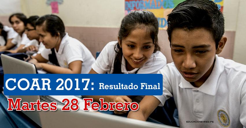 Resultado Final COAR 2017 Se publicará mañana Martes 28 Febrero (Lista de Ingresantes) MINEDU - www.minedu.gob.pe