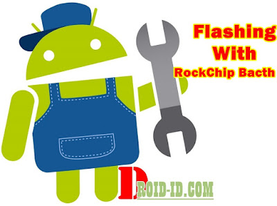 Cara Flashing Android Via RockChip Batch Tool