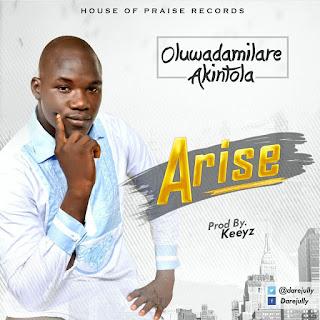 Music: Arise -  Oluwadamilare Akintola [@DareJully]