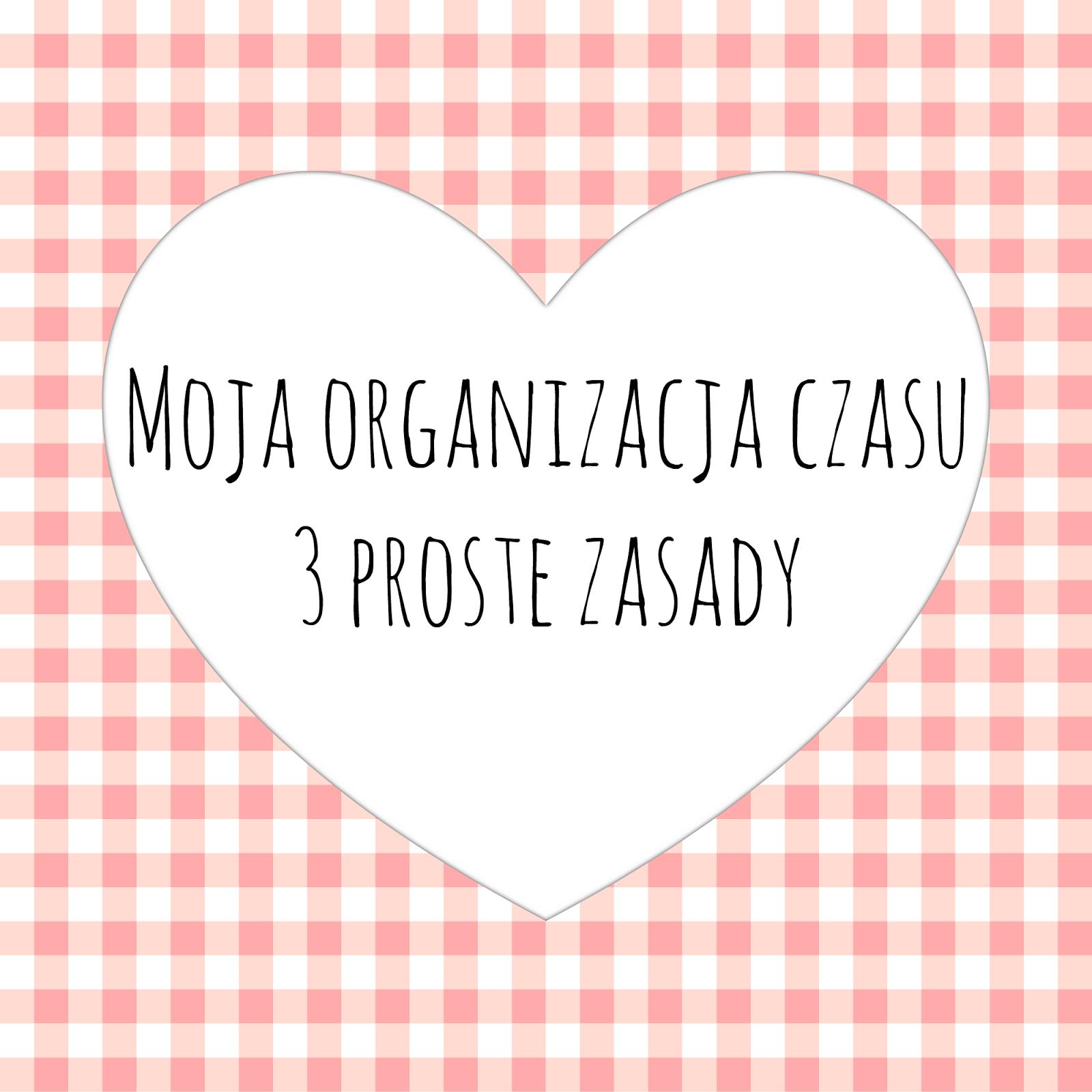 http://raisin1989.blogspot.de/2014/04/moja-organizacja-czasu-3-proste-zasady.html