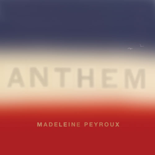 Anthem Madeleine Peyroux Blog La Muzic de Lady News du jour