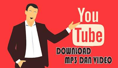 Cara Mudah Mendownload Lagu atau Musik dan Video di Youtube