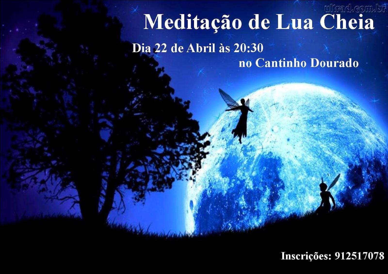 Mensagens Lua Cheia: Cantinho Dourado: Meditação De Lua Cheia 2016-04-22
