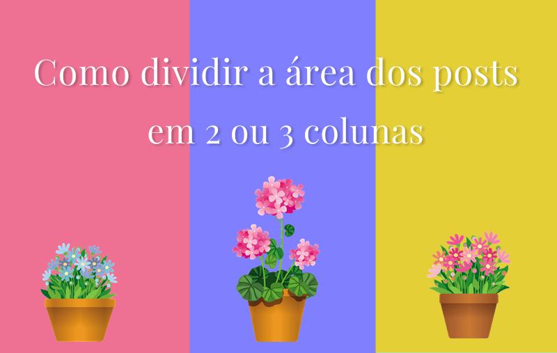 Como dividir a área do post em 2 ou 3 colunas