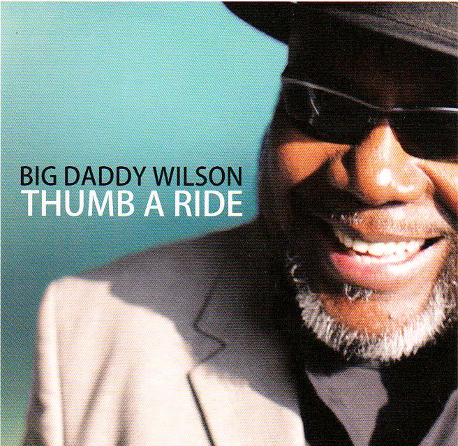I Am A Rider Go Wider Mp3 Song Download: Big Daddy Wilson Thumb A Ride(2011)(blues)(mp3@320)rogercc