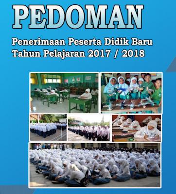Juknis PPDB Tahun Ajar Baru 2017/2018 SD/SMP/SMA/Madrasah