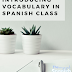Introducing Vocabulary in Spanish Class