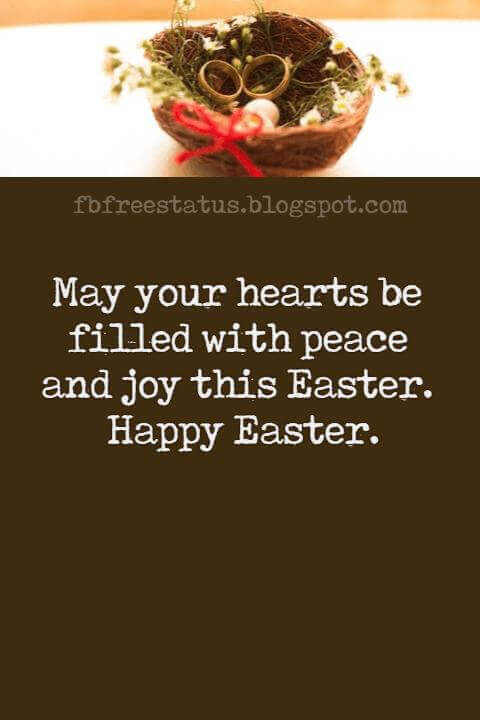 Happy Easter Messages, May your hearts be filled with peace and joy this Easter. Happy Easter.