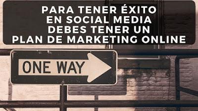 para-tener-exito-Social-Media-debes-tener-plan-Marketing-Online