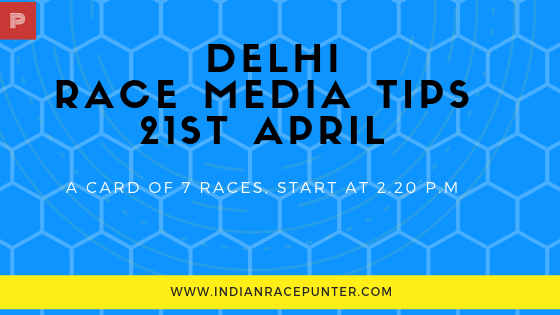 Delhi Race Media Tips 21st April, RACING PULSE, RACINGPULSE