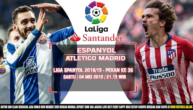 Prediksi Espanyol vs Atletico Madrid 4 Mei 2019