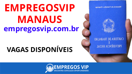 Empregos Vip Manaus, Am