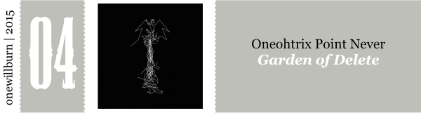 One will burn - Oneohtrix point never garden of delete ...