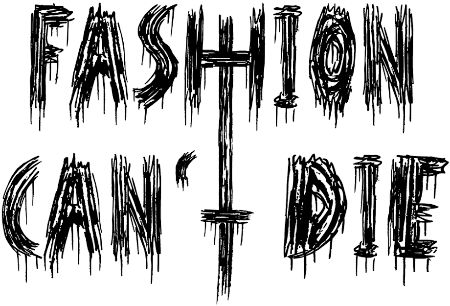 FASHION CAN NOT DIE