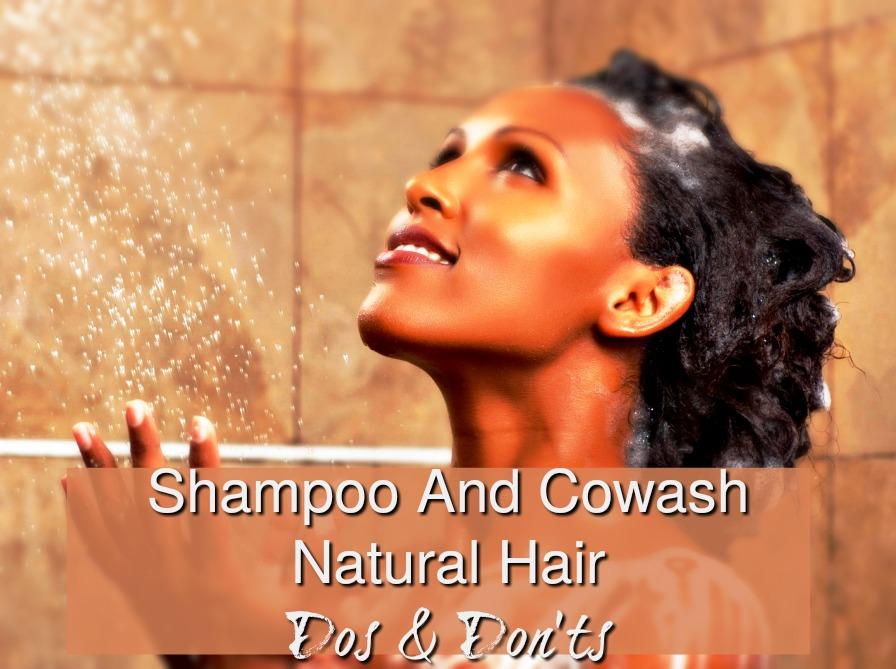 Shampoo And Cowash Natural Hair Dos & Don'ts