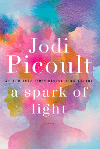 Quick Pick Book Review A Spark Of Light By Jodi Picoult Books I - Can-pick-the-book-quick