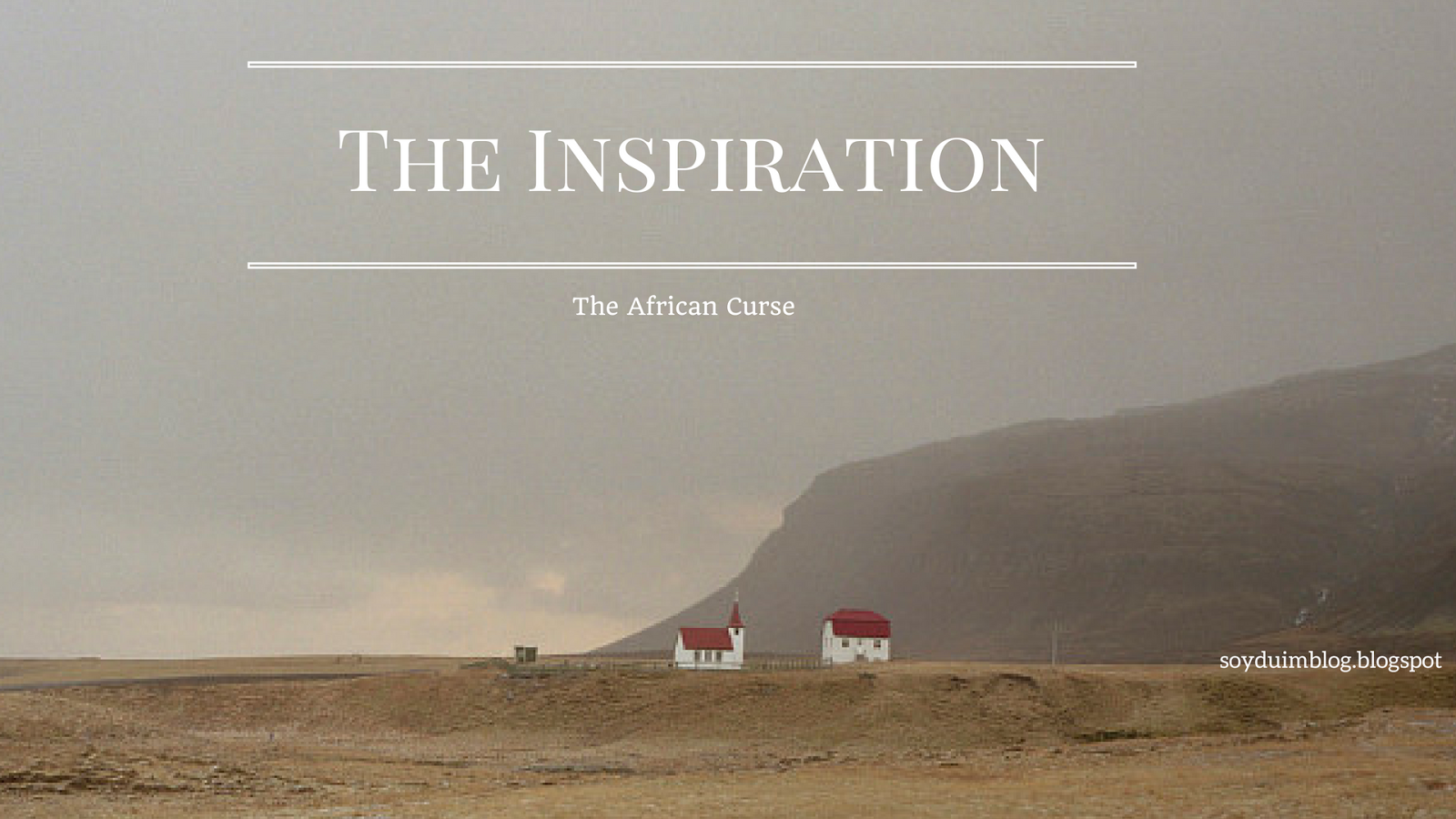 The African Curse The Inspiration Soyduim