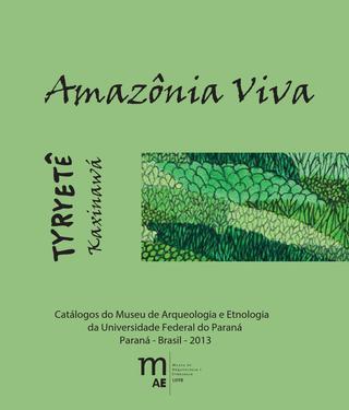 Catálogo TYRYETÊ - KAXINAWÁ - Amazônia Viva-1