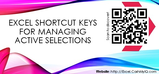 EXCEL SHORTCUT KEYS FOR MANAGING ACTIVE SELECTIONS