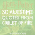 30 Awesome Quotes from Harry Potter and the Goblet of Fire