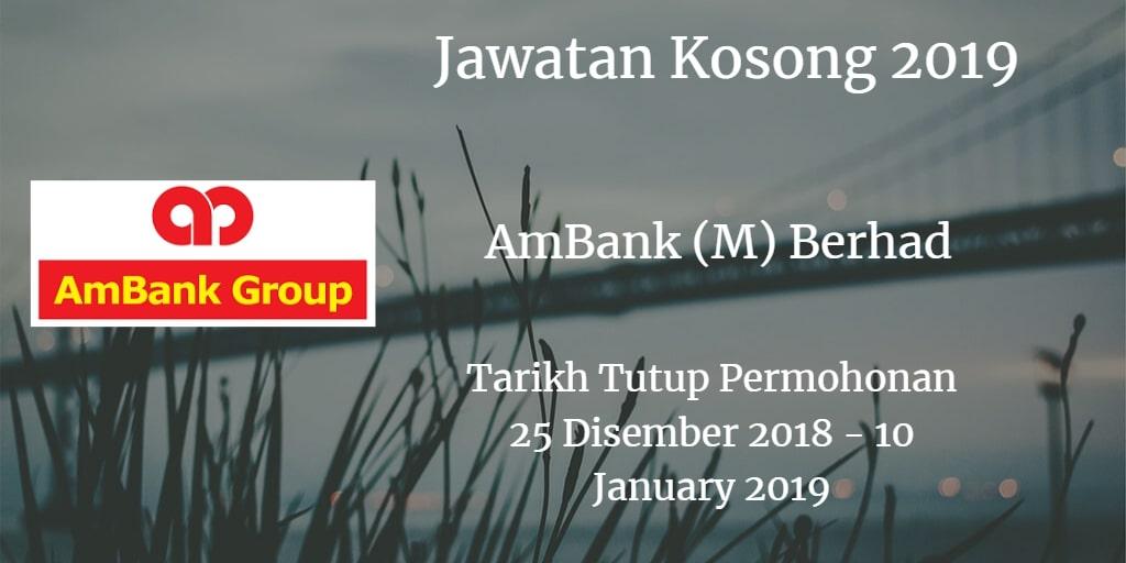 Jawatan Kosong AmBank (M) Berhad 25 Disember 2018 - 10 January 2019