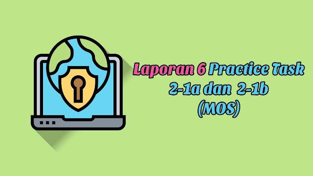 Laporan 6 Practice Task 2-1a dan  2-1b (MOS)
