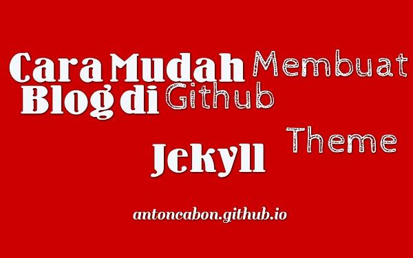 Cara Mudah Membuat Blog di Github dengan Jekyll
