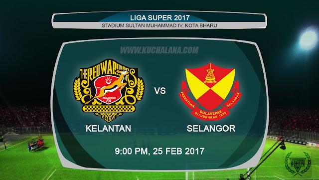 Liga Super 2017 | Kelantan Vs Selangor
