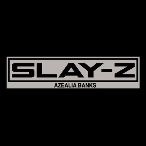 Azealia Banks - Slay-Z (Mixtape)