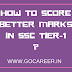 How can I score better marks in SSC CGL Tier 1?