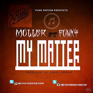 music muller ft funky 'my matter'